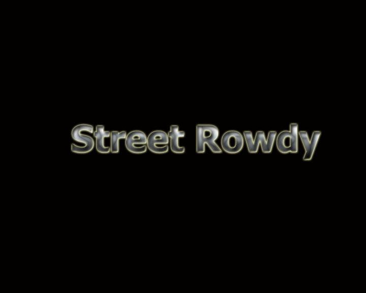 Street Rowdy