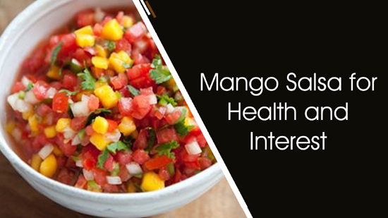 Mango Salsa for Health and Interest