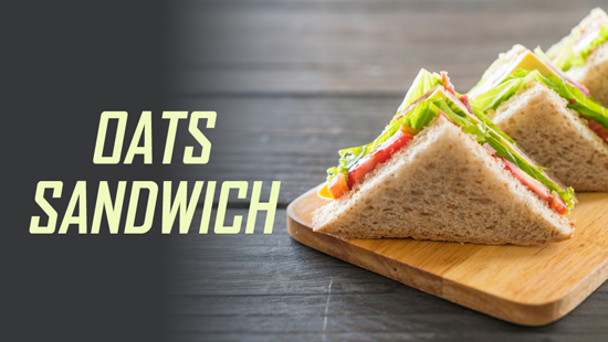Oats Sandwich Recipe