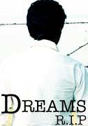 Dreams R.I.P