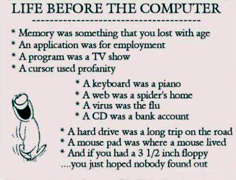 life before the computer joke, life before the computer picture, life before the computer quotes, comments life before the computer life like before computer, life before after computer