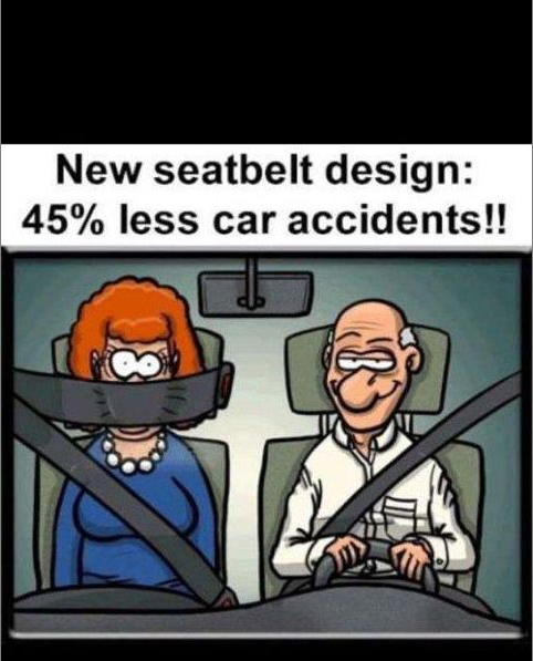 New Seat belt Design 45 Percent Less Car Accident - Funny Cartoon Image. This is clever think to make this seat belt.