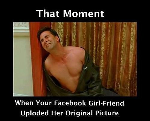Fb Girlfriend Uploads Her Original Pic Funny Fb Photos Funny Fb Pics Funny Facebook Comedy