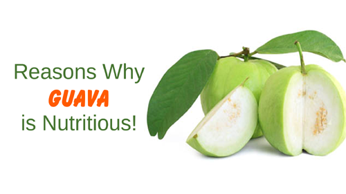 Reasons Why Guava is Nutritious!