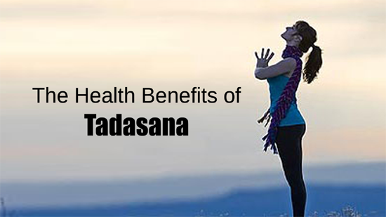 The Health Benefits of Tadasana