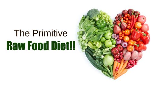 The Primitive - Raw Food Diet!!