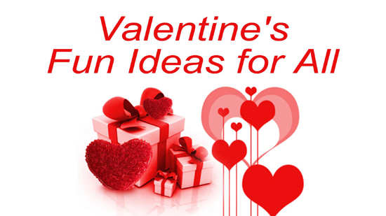 Valentines Fun Ideas for All