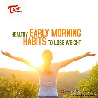 6 healthy early morning habits to lose weight the right