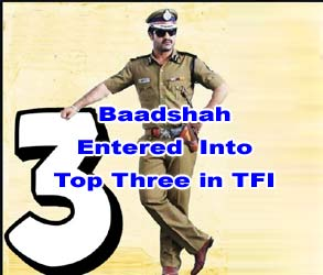 Baadshah Entered Into Top Three in TFI