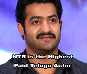 NTR is the Highest Paid Telugu Actor