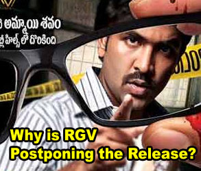 Why is RGV Postponing the Release