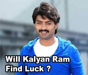 Will Kalyan Ram Find Luck