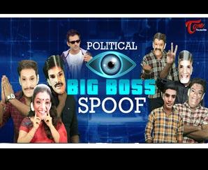 POLITICAL BIG BOSS | Hilarious Comedy Spoof | Telugu Com