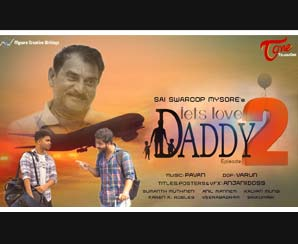 Lets Love Daddy 2 | Telugu Short Film 2018 | Directed by