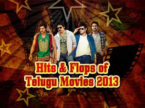 Hits and Flops of Telugu Movies 2013
