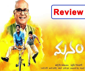 Manam Review,Manam Movie Review Rating,Manam Telugu Movie Review,Nagarjuna Manam Review,Naga Chaitanya Manam Review