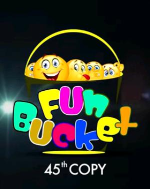Fun Bucket | 45th Copy | Funny Videos