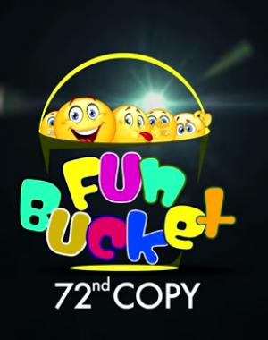 Fun Bucket | 72nd Copy | Funny Videos