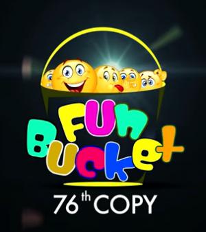 Fun Bucket | 76th Copy | Funny Videos