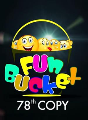 Fun Bucket | 78th Copy | Funny Videos