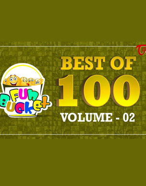 Fun Bucket | Best Of 100 Episodes | Volume - 02