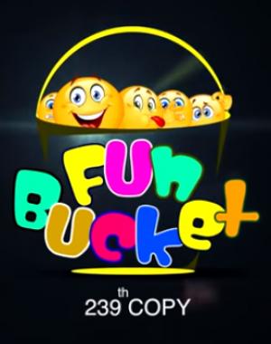 Fun Bucket 239th Episode