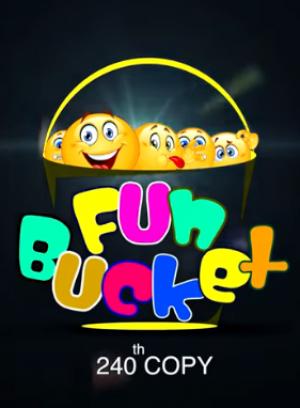Fun Bucket 240th Episode