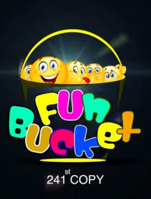 Fun Bucket 241 Episode
