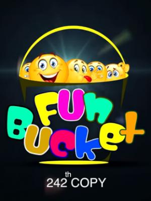 Fun Bucket 242 Episode