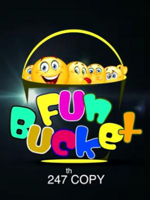 Fun Bucket 247 Episode