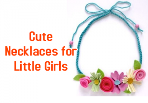 Cute Necklaces for Little Girls