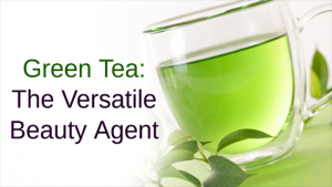 Green Tea: The Versatile Beauty Agent
