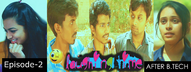 Laughing Time - Episode 02 - After B. Tech